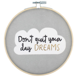 Don't Quit Your Day Dreams Hoop