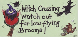 Witch Crossing, Low Flying Brooms Sign