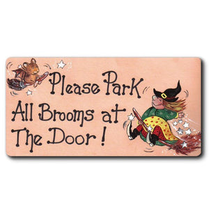Please Park All Brooms At The Door Magnet