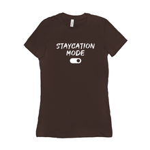 Women's 'Staycation Mode On' Tee - Sweet Staycay Vibes Shirt