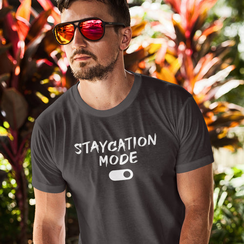 Unisex 'Staycation Mode On' Shirt - Men's Staycay Vibes Tee