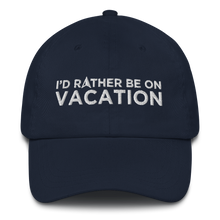 I'd Rather Be On Vacation Embroidered Cap For Him Or Her