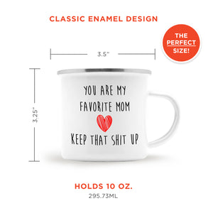 You Are My Favorite Mom - Hilarious Camping Mug For Mother's Day