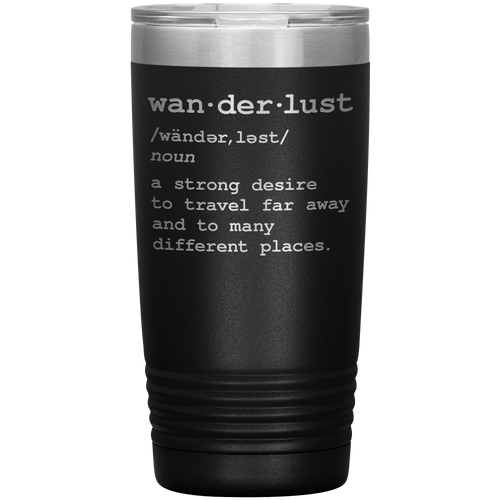Wanderlust Travel Mug - 20oz To-Go Mug For All Occasions