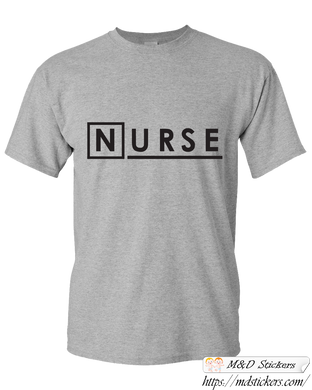 Custom T-shirt nurse Dr House styled