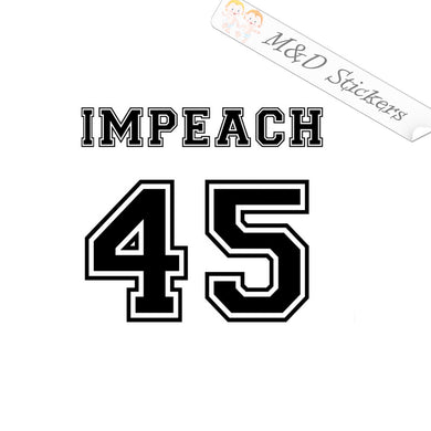2x Impeach 45th President - Trump Vinyl Decal Sticker Different colors & size for Cars/Bikes/Windows