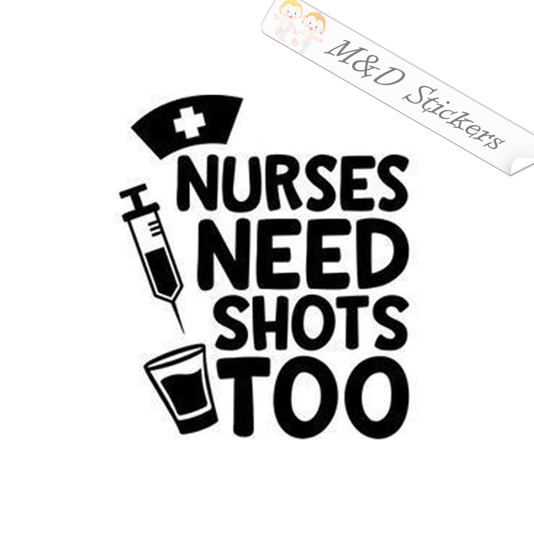 2x Nurses need shots too Vinyl Decal Sticker Different colors & size for Cars/Bikes/Windows