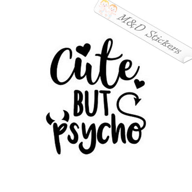 2x Cute but psycho Vinyl Decal Sticker Different colors & size for Cars/Bikes/Windows
