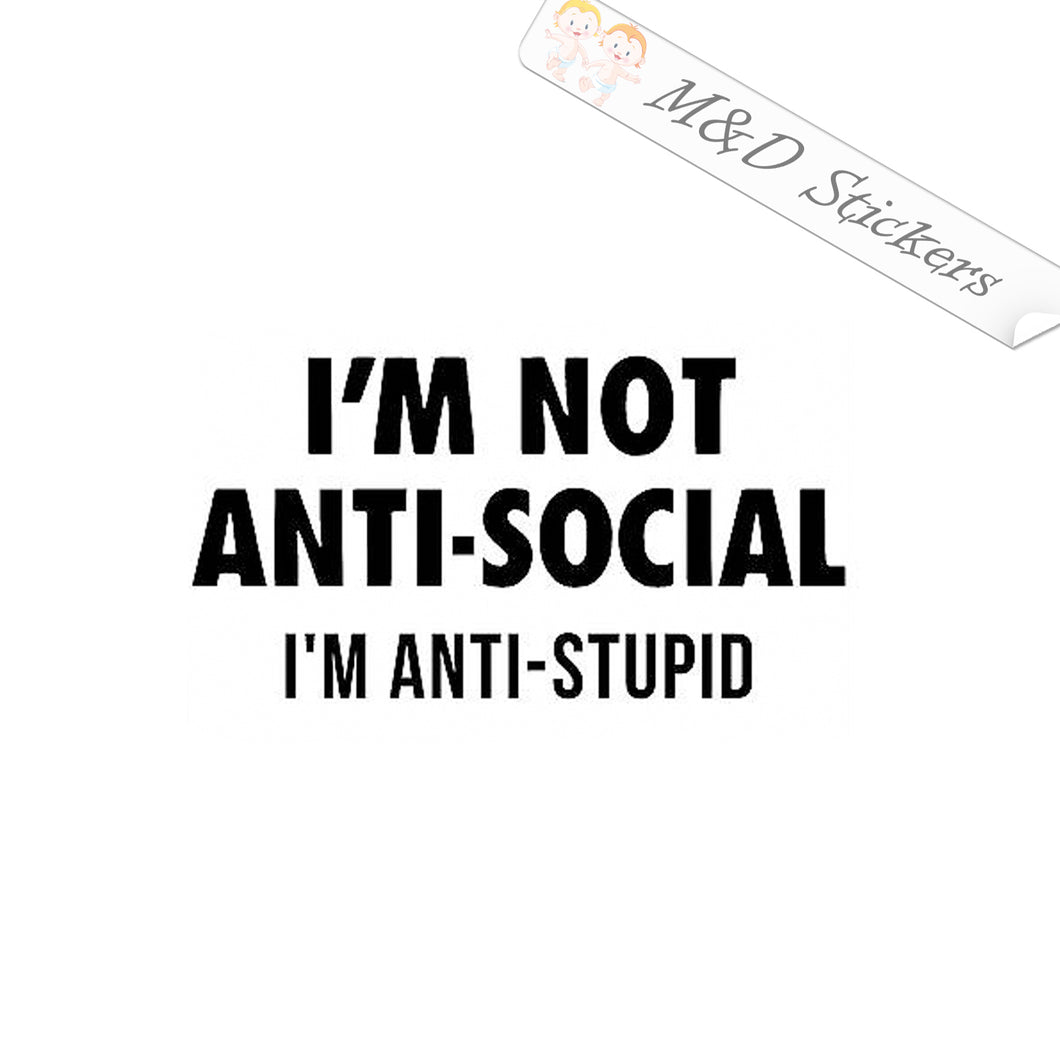 2x I'm not Anti-social Vinyl Decal Sticker Different colors & size for Cars/Bikes/Windows