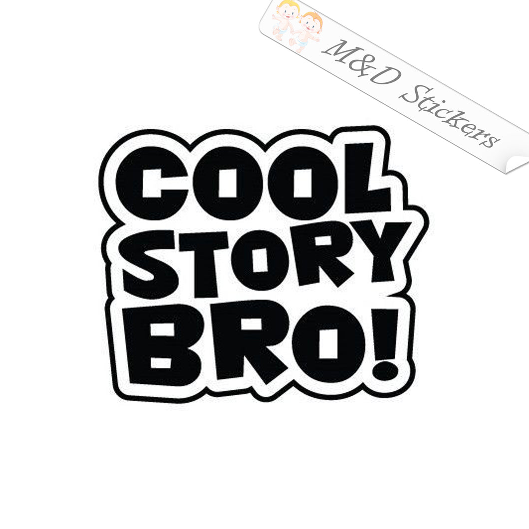 2x Cool story bro Vinyl Decal Sticker Different colors & size for Cars/Bikes/Windows