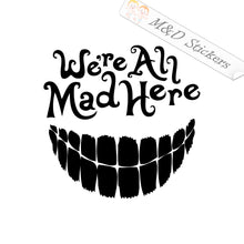 2x We all mad here Alice Wonderland Vinyl Decal Sticker Different colors & size for Cars/Bikes/Windows
