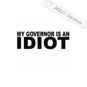 2x My governor is not very smart Vinyl Decal Sticker Different colors & size for Cars/Bikes/Windows