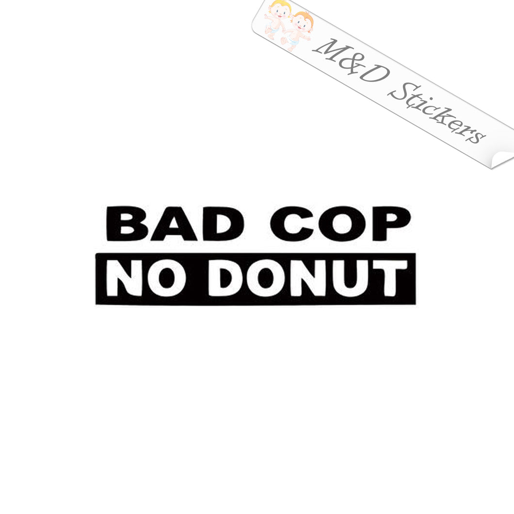 2x Funny Bad cop no donut Vinyl Decal Sticker Different colors & size for Cars/Bikes/Windows