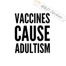2x Vaccine cause Adultism Vinyl Decal Sticker Different colors & size for Cars/Bikes/Windows