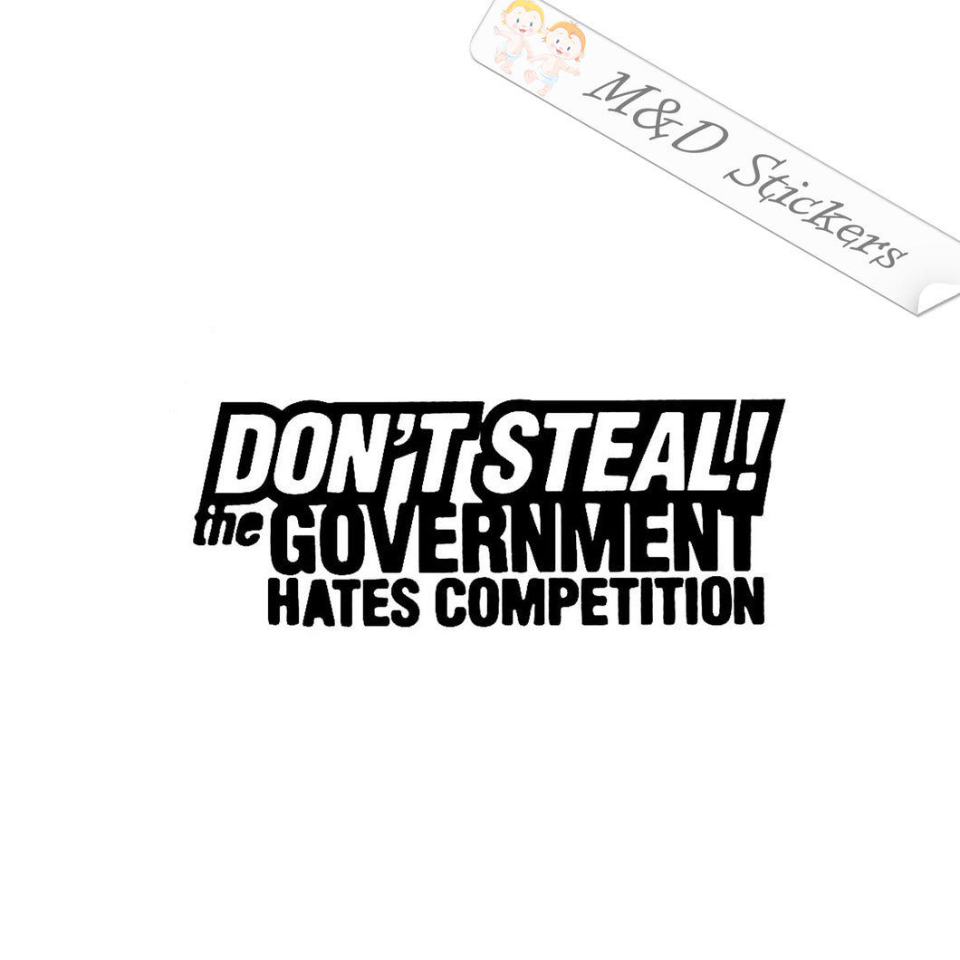 2x Funny Don't steal - the Government Hates Competition Vinyl Decal Sticker Different colors & size for Cars/Bikes/Windows