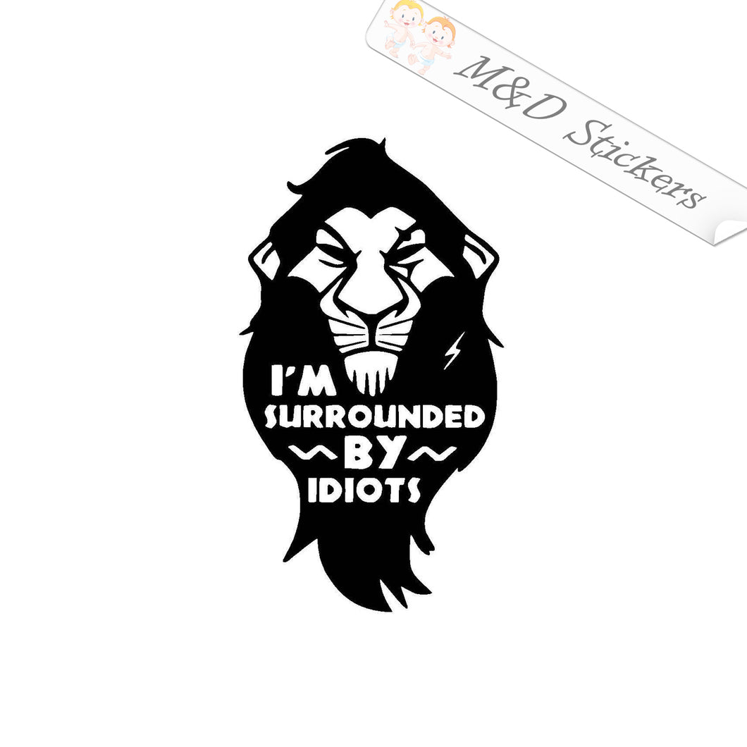 2x Surrounded by idiots Vinyl Decal Sticker Different colors & size for Cars/Bikes/Windows