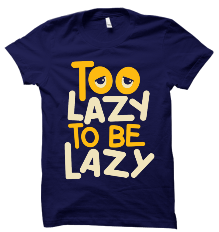 Too lazy