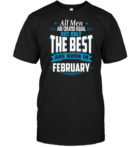 The Best Are Born In February Shirt