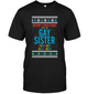 Merry Christmas For The Gay Sister Everybody Talks About Shirt