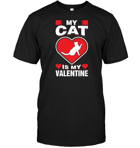 My Cat Is My Valentine S Day Animal Pet Lover Fun Shirt