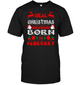 Real Christmas Girlfriend Born In February Shirt