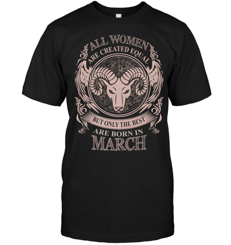 Women The Best Are Born In March Aries Shirt