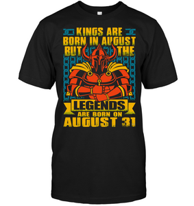 Legends Are Born On August 31 Shirt
