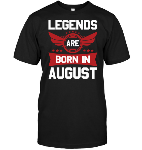 4730 Legends Are Born In August Shirt