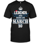 Christmas Legends Are Born On March 20 Shirt