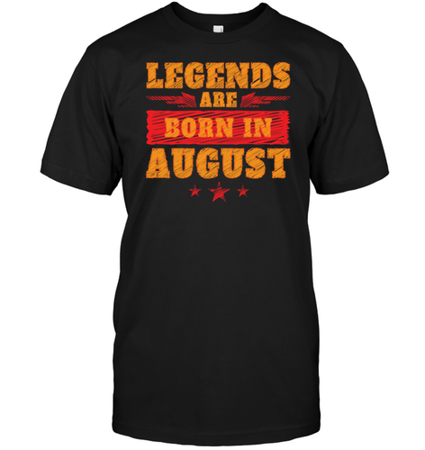 4703 Legends Are Born In August Shirt