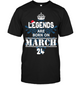 Christmas Legends Are Born On March 24 Shirt