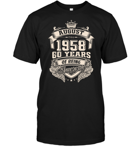 Born In August 1958   60 Years Of Being Awesome Shirt