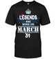 Christmas Legends Are Born On March 31 Shirt
