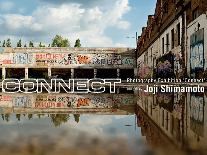 "Photography Exhibition ""Connect"" by Joji Shimamoto"