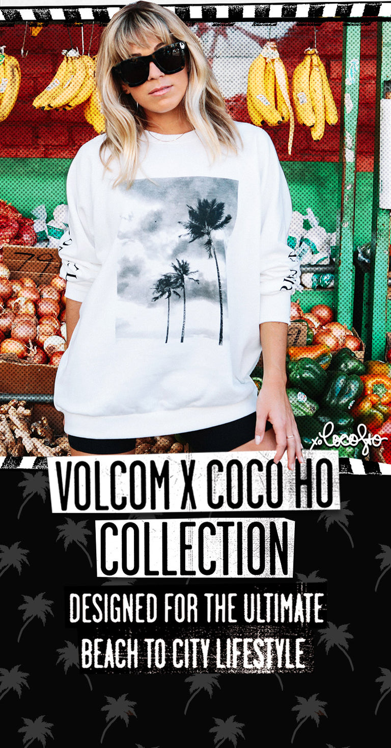 Volcom x Coco Ho Collection Designed for the ultimate beach to the city lifestyle
