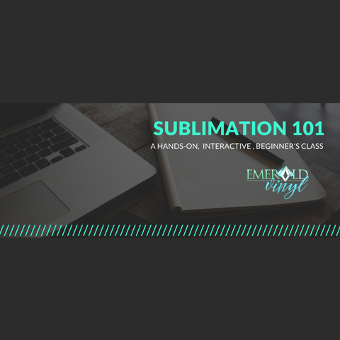 Sublimation 101: Beginner's Class