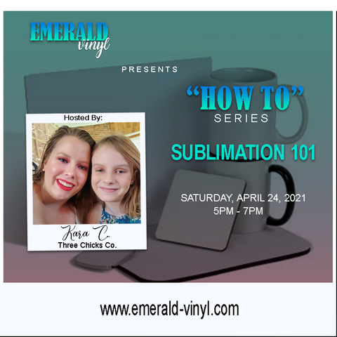 Sublimation 101: Beginner's Class - April 24, 2021