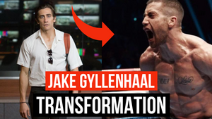 Jake Gyllenhaal Body Transformation