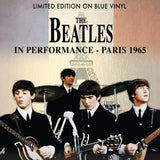 Beatles – in Performance Paris 1965: Limited Edition on Blue Vinyl