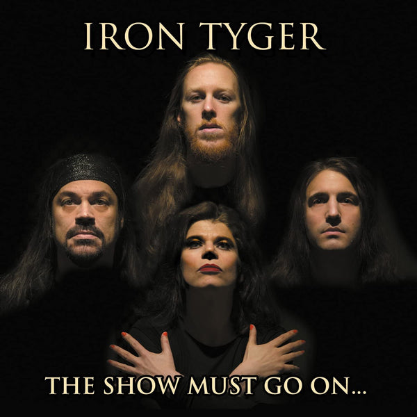 IRON TYGER - THE SHOW MUST GO ON: CD