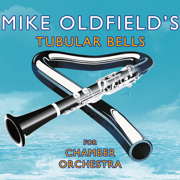 MIKE OLDFIELD'S TUBULAR BELLS FOR CHAMBER ORCHESTRA: CD