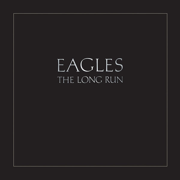 Eagles - The Long Run -pressed on 180 Gram Vinyl With Original Album Artwork