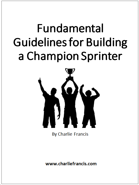 Fundamental Guidelines for Building a Champion Sprinter