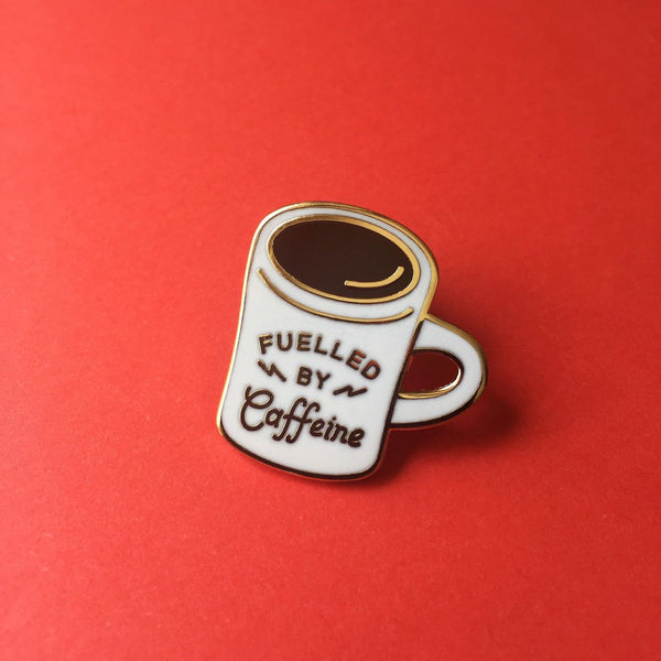 Fuelled by Caffeine Pin
