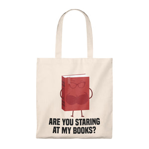 Are You Staring At My Books? Tote Bag