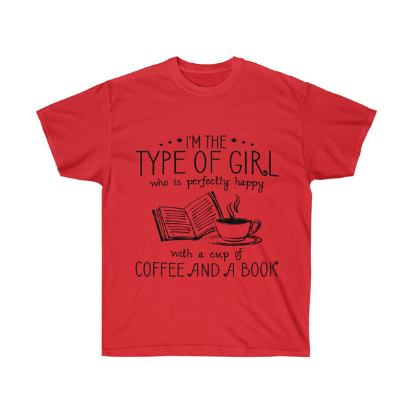 I'm The Type Of Girl T-Shirt