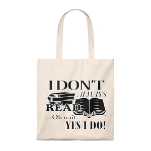 I Don't Always Read Tote Bag