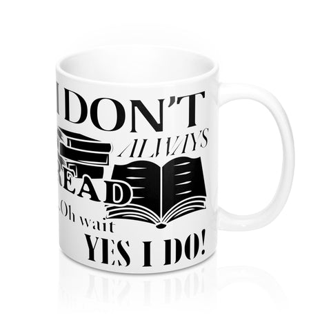 I Don't Always Read Mug