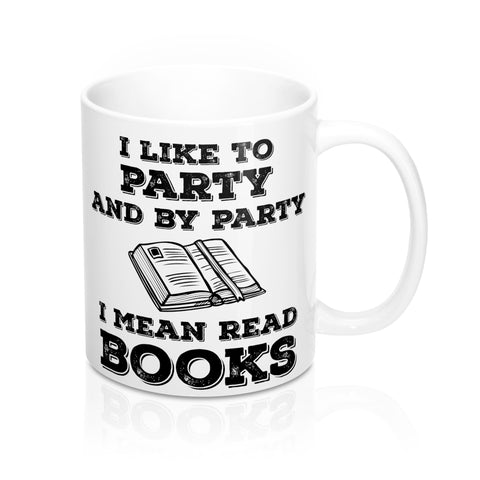 I Like To Party Mug