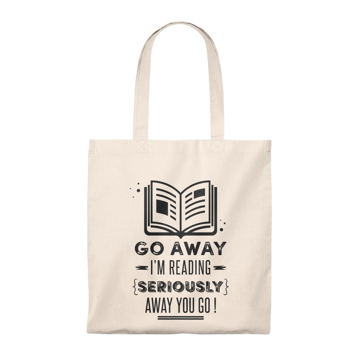 Go Away I'm Reading Tote Bag